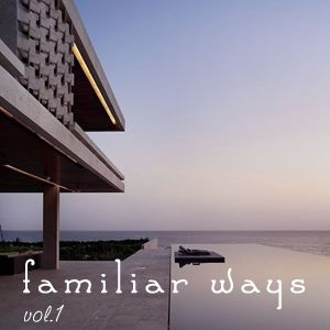familiar ways - VOL.1