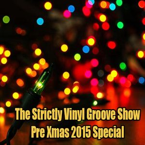 The Strictly Vinyl Groove Pre Xmas Special 2015