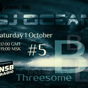 BBBThreesome Show #5: Guest Mix by Sj Ocean  [01.10.2016] on www.nsbradio.co.uk