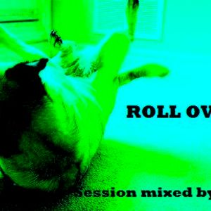 """ROLL OVER"" session mixed by Dj Phew"