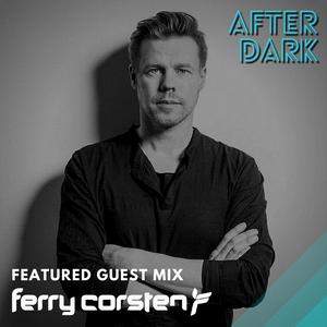 After Dark | Episode 3 - Ferry Corsten Guest Mix
