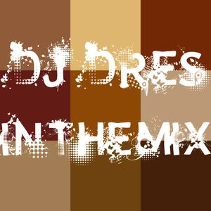 DJ DRES - IN THE MIX (March 3rd 2015)