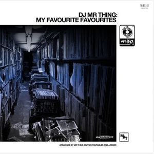 DJ MR THING: MY FAVOURITE FAVOURITES