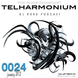 The Miami Roxxcast hosted by DJ ROXX - Telharmonium Sessions #0024