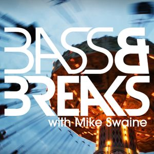 Bass & Breaks - 807 - Sychosis in the guest mix #BreaksMonth