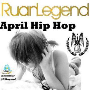 Ruan Legend (Dei Musiale) - April Hip Hop 2012