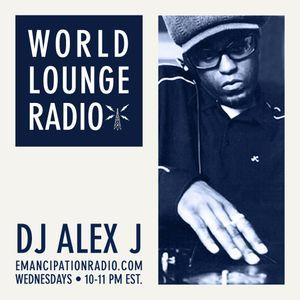 DJ Alex J_World Lounge_EmancipationRadio_episode 4