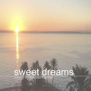 Sweet Dreams - Mixed by Thomas Brenner