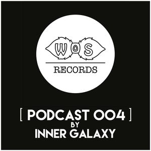 Wos Records - Podcast 004 by Inner Galaxy