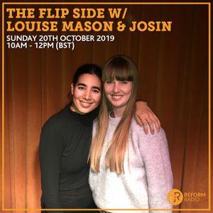 The Flip Side w/ Louise Mason & Josin 20th October 2019