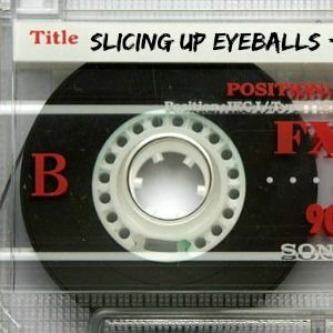 SIDE B: Slicing Up Eyeballs' Auto Reverse Mixtape / June 2017