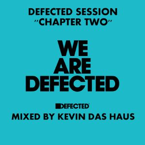 Defected Session ''Chapter 2'' - Mixed By Kevin Das Haus