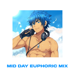 MID DAY EUPHORIC MIX