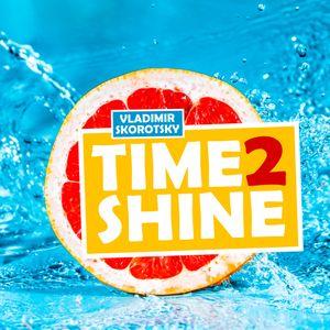 Skorotsky - Time 2 Shine (part XIII)