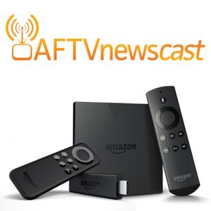 AFTVnewscast 48: Fire TV App Launcher & BLU R1 HD Ad Removal