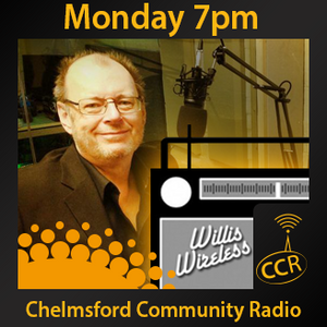 Willis Wireless - @WillisWireless - Mark Willis - 23/02/15 - Chelmsford Community Radio
