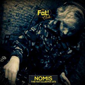 Nomis - The Fat! Club Mix 073