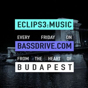 ECLIPS3:MUSIC Live on BASSDRIVE - 2015.08.07.