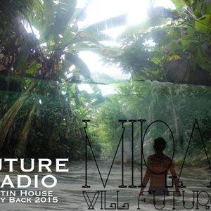 Mirai Will Future / FUTURE RADIO / Latin House Play Back 2015