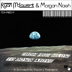 Ryan McLaurent & Morgan Nash - From High Below To Down Above
