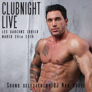 Clubnight Liveset 26.03.16 / Les Garcons Zurich