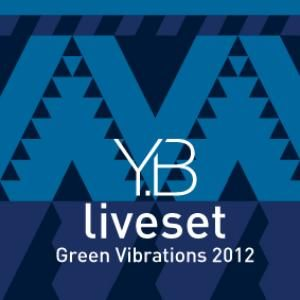 Liveset Y.B - Green Vibrations 2012