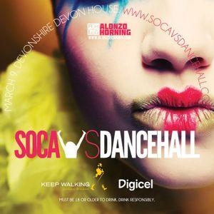Alonzo Horning - Soca vs Dancehall - March 9 Promo Mix