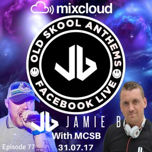 Jamie B's Live Old Skool Anthems On Facebook Live With MCSB 31.07.17