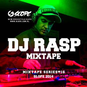 SLOPE DJ RASP Mixtape series # 16