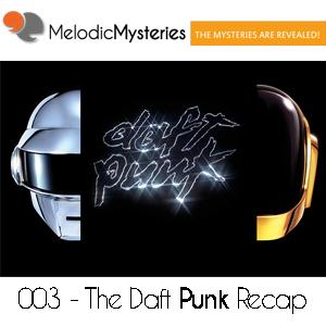 003 - Melodic Mysteries - The Daft Punk Recap