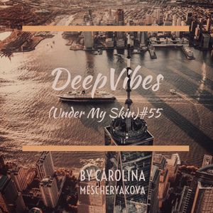 DeepVibes (Under My Skin) # 55 [podcast 28.10.2018]