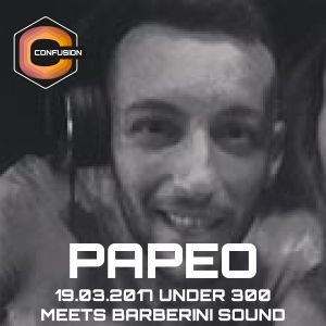 PAPEO 19.03.2017 UNDER 300 MEETS BARBERINI SOUND