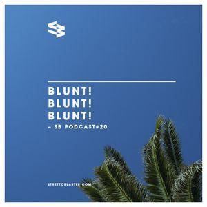The Blast Podcast #20: FFiume presents Blunts!Blunts!Blunts!