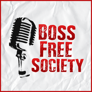 Boss Free Society Launch Episode - E000