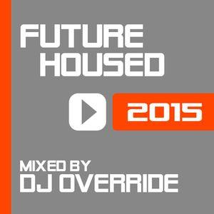 DJ Override - Future Housed 2015