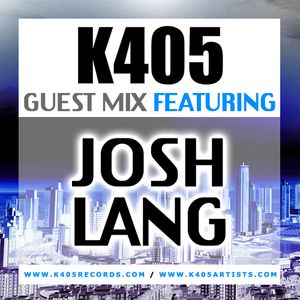 K405 Guest Mix - Ft Josh Lang