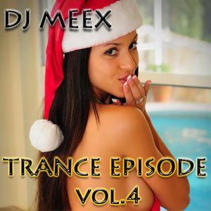 DJ MEEX - Trance Episode vol.4 ( before Christmas Edit. )