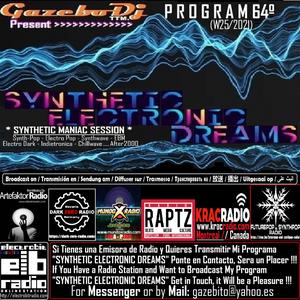 SYNTHETIC ELECTRONIC DREAMS Program64º (W25/2021) Session by Gazebo Dj TTM.