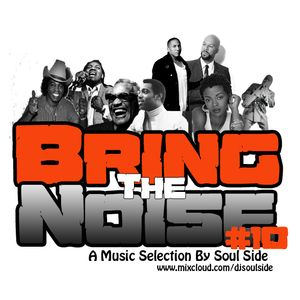 Bring The Noise 10 By Dj Soul Side