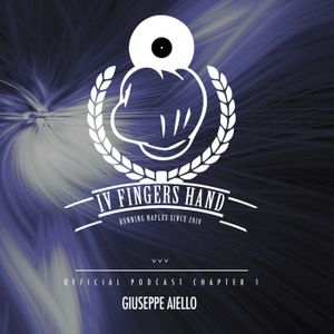 Giuseppe Aiello - Four Fingers Hand Podcast // Chapter I