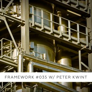 Framework #035 w/ Peter Kwint