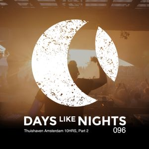 DAYS like NIGHTS 096 - Thuishaven Amsterdam 10HRS, Part 2