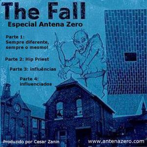 Especial THE FALL Antena Zero (parte 2 de 4) - junho de 2014