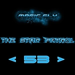 MAGIC FLY - The Star Patrol # 53