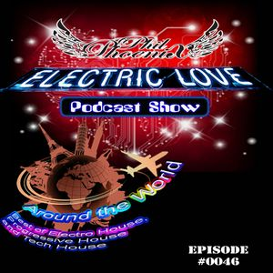 Electric Love - Around the World (Podcast Show) Episode #0046