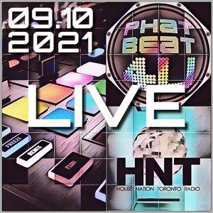 House Nation Toronto - Phat Beat 4U Live Radio Show 09.10.2021 7-9 PM EDT US & CA, 12:00-2:00 AM GMT