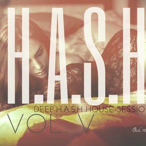 DEEP H.A.S.H HOUSE SESSIONS - Vol. V