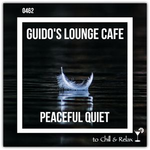 Guido's Lounge Cafe Broadcast 0462 Peaceful Quiet (20210108)
