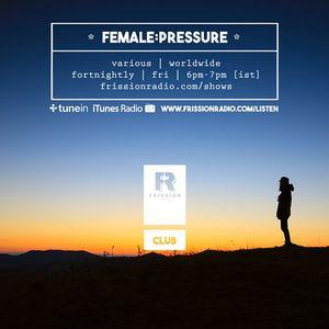 female:pressure #9 [Feat. La Fraicheur]