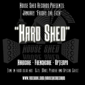 2017-01-13 House Shed #10: Hard Shed: Dj Perdere